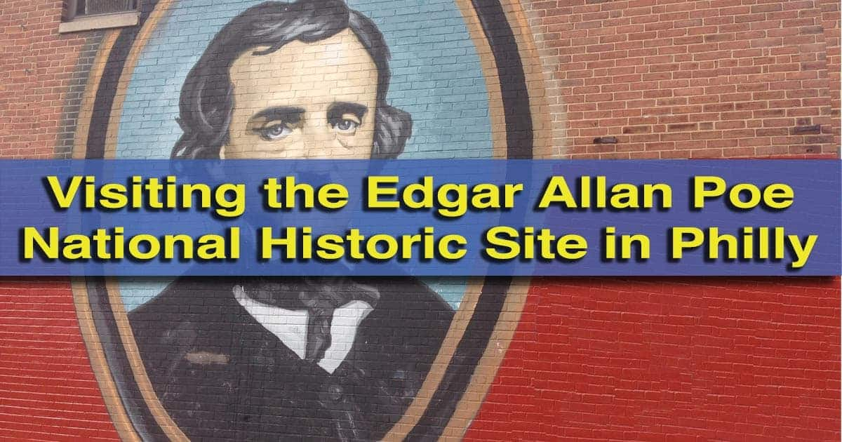 Visiting the Edgar Allan Poe National Historic Site in Philadelphia, Pennsylvania
