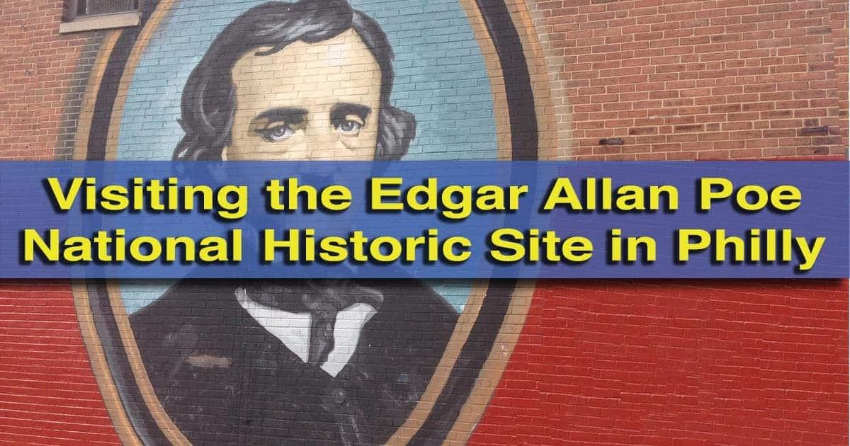Visiting the Edgar Allan Poe National Historic Site in Philadelphia, Pennsylvania