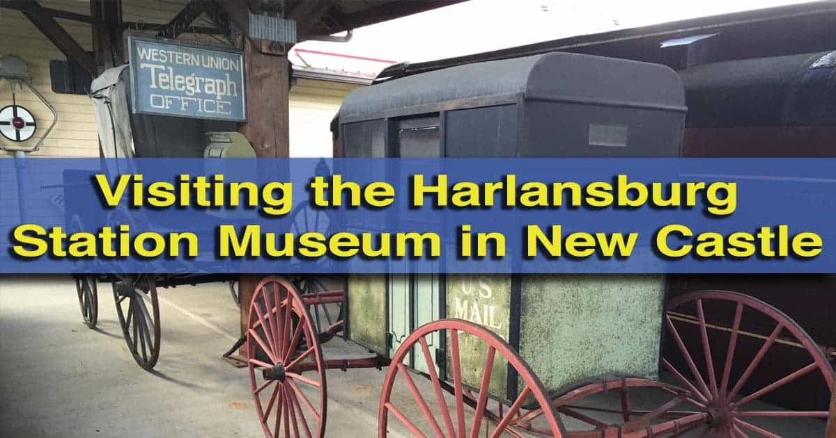 Visiting the Harlansburg Station Museum in New Castle, Pennsylvania
