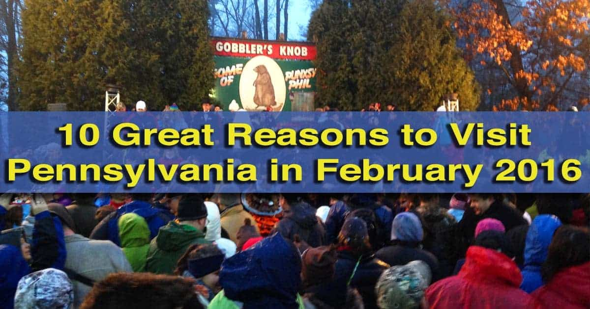 10 Great Reasons to Visit Pennsylvania in February 2016