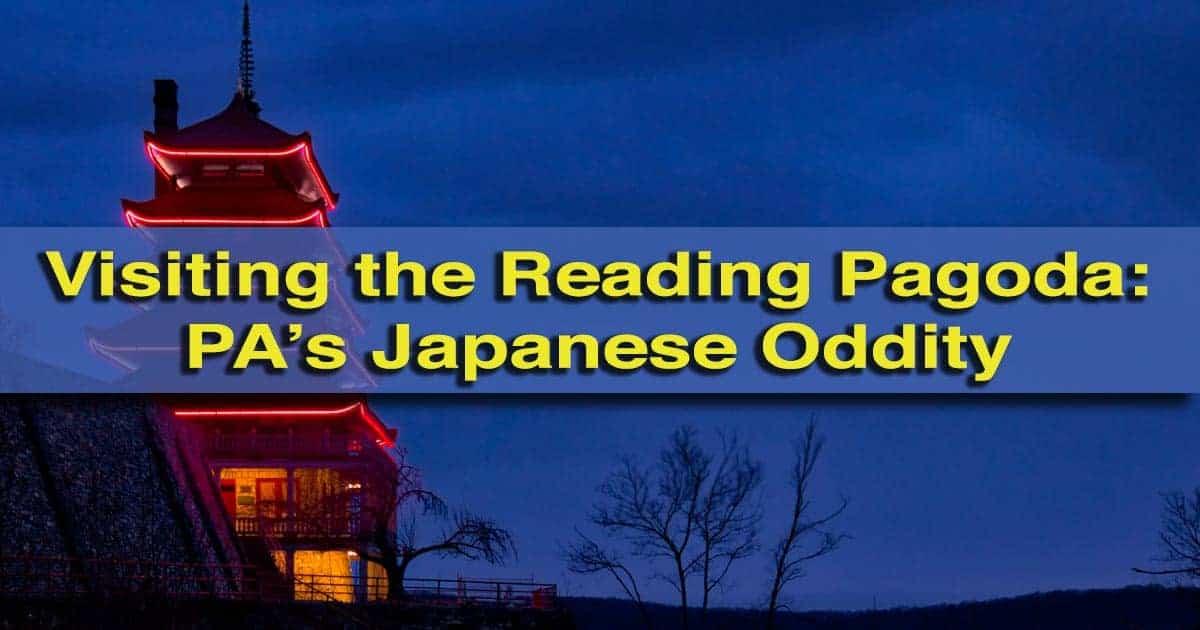 Visiting the Reading Pagoda in Pennsylvania