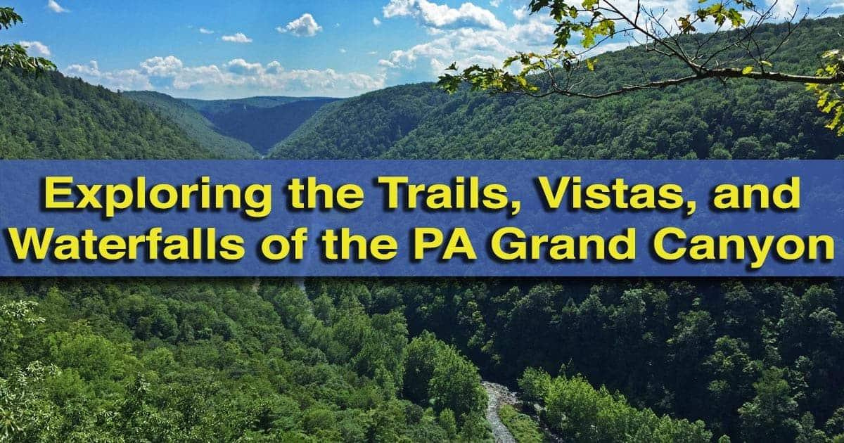 Things to do in the Pennsylvania Grand Canyon, Wellsboro, Pennsylvania