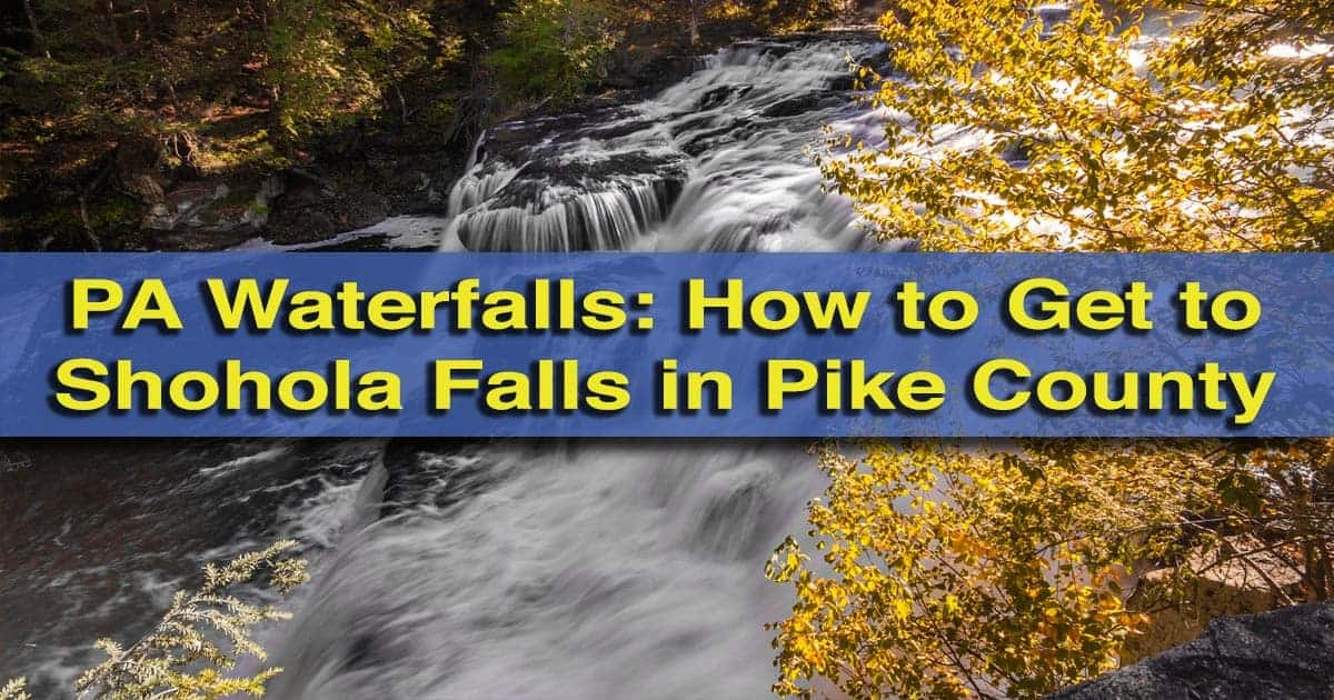 How to get to Shohola Falls in Pike County, Pennsylvania