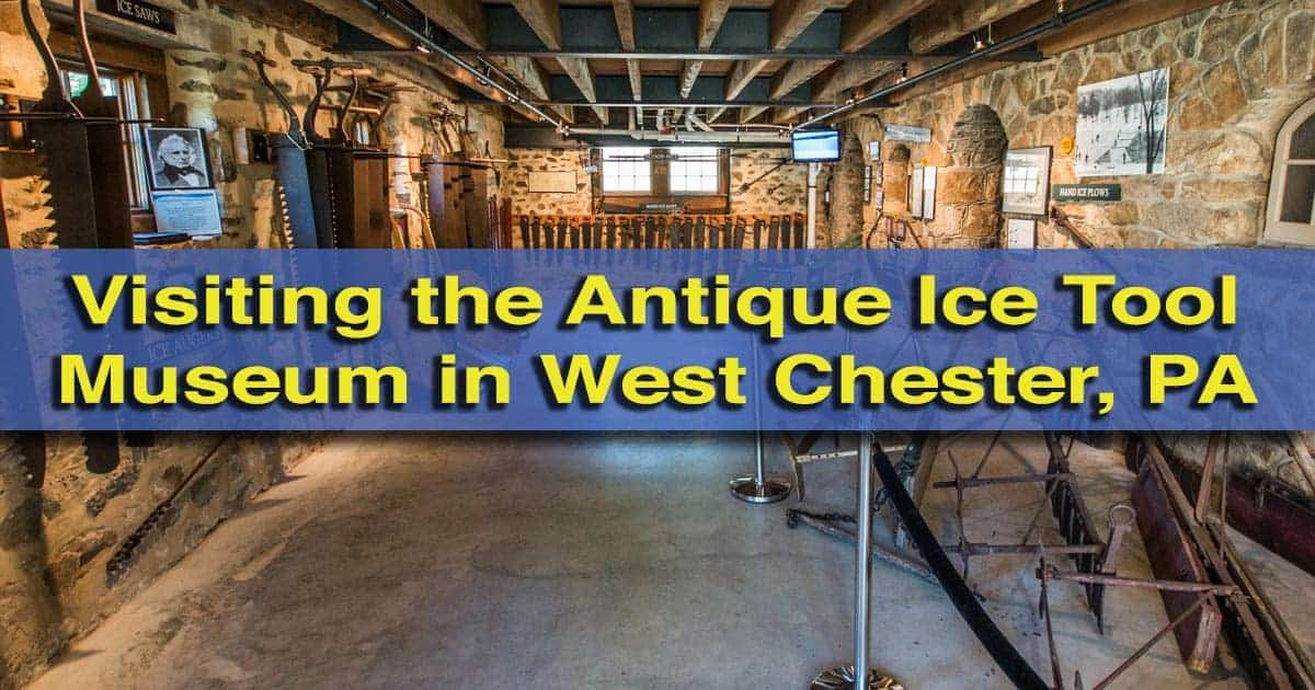 Visiting the Antique Ice Tool Museum in West Chester, Pennsylvania