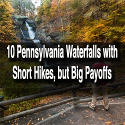 PA Waterfalls with short hikes