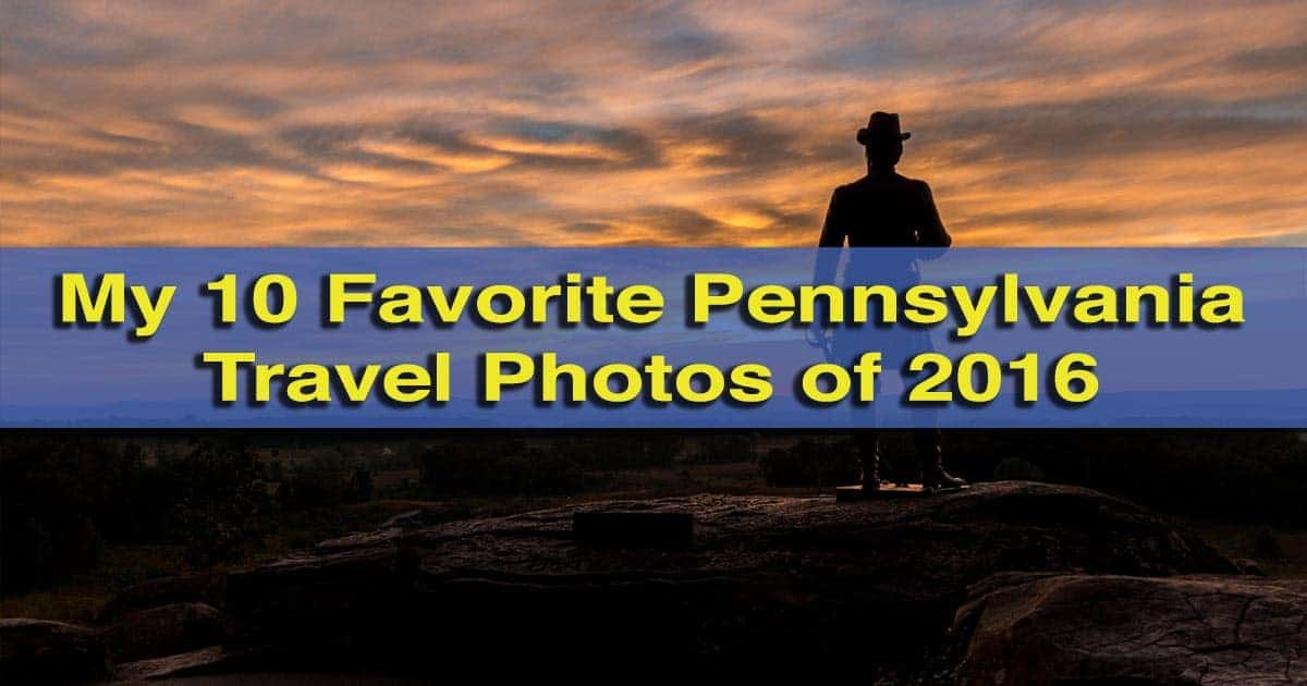 My 10 Favorite Pennsylvania Travel Photos of 2016
