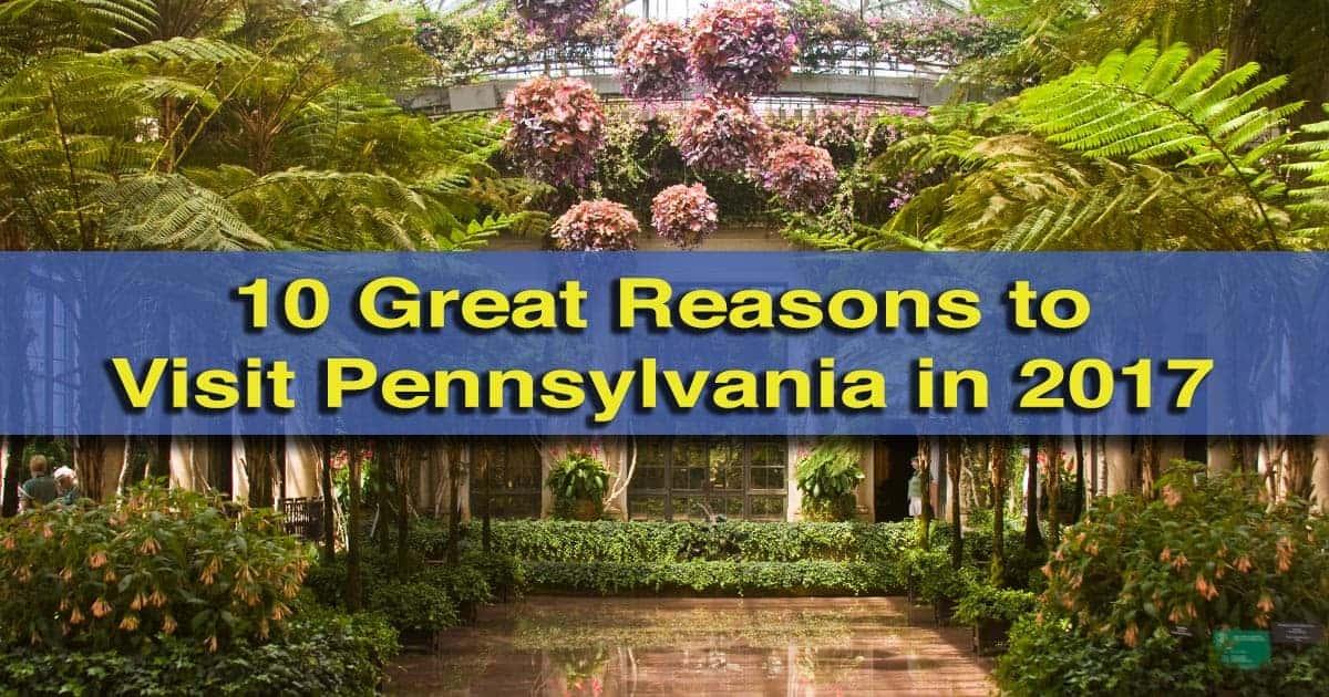 10 Great Reasons to Visit Pennsylvania in 2017