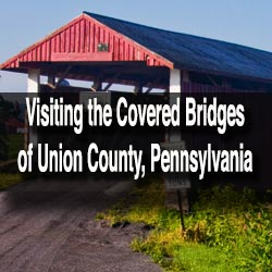 Visiting the Covered Brides of Union County, PA