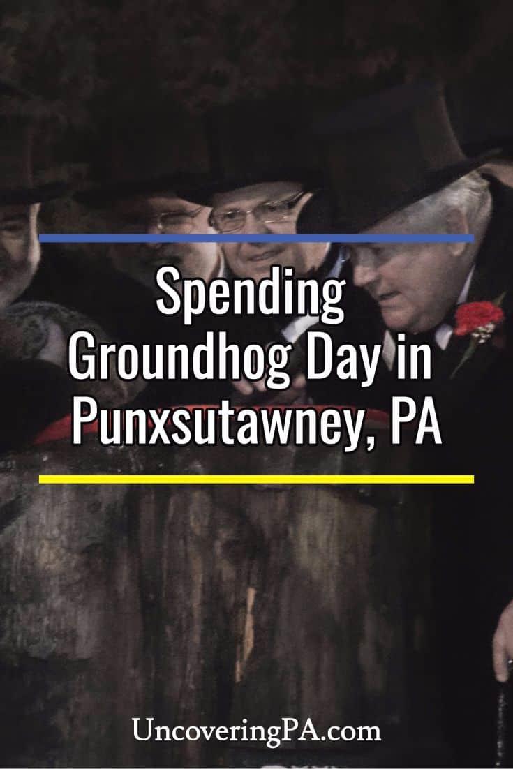 Spending Groundhog Day in Punxsutawney, Pennsylvania.