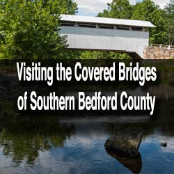 Covered Bridges of Bedford County, PA