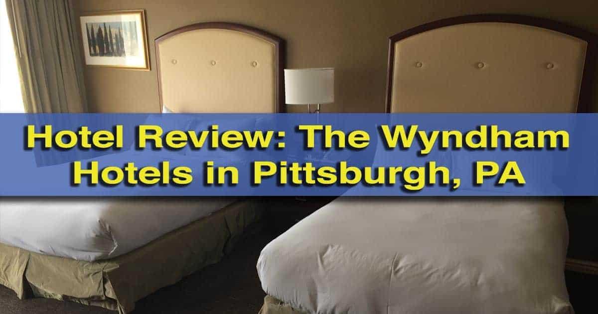 Hotel Review: Wyndham Pittsburgh, Pennsylvania