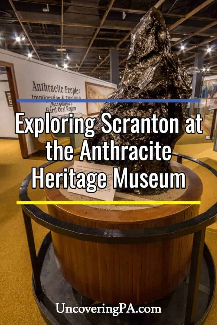 Exploring Scranton, Pennsylvania's industrial history at the Anthracite Heritage Museum