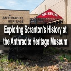 Anthracite Heritage Museum Scranton