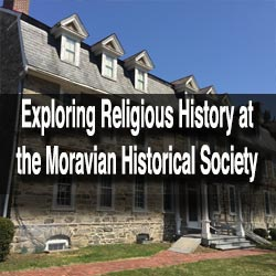 Museum at the Moravian Historical Society