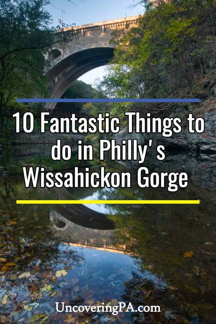 10 fantastic things to do in Wissahickon Gorge in Philadelphia, Pennsylvania
