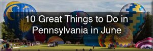 Things to do in PA in June