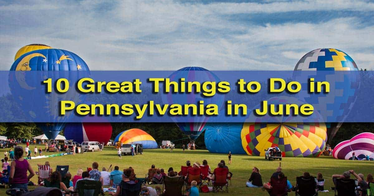 Things to do in Pennsylvania in June
