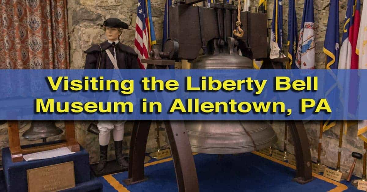 Visiting the Liberty Bell Museum in Allentown, Pennsylvania