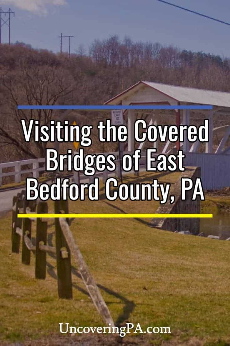 Visiting the covered bridges of East Bedford County, Pennsylvania