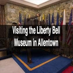 Visiting the Liberty Bell Museum in Allentown, PA