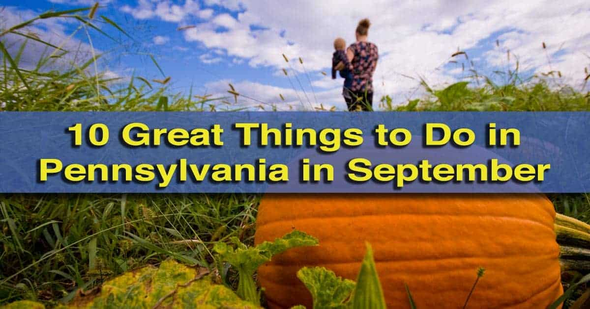 Things to do in Pennsylvania in September