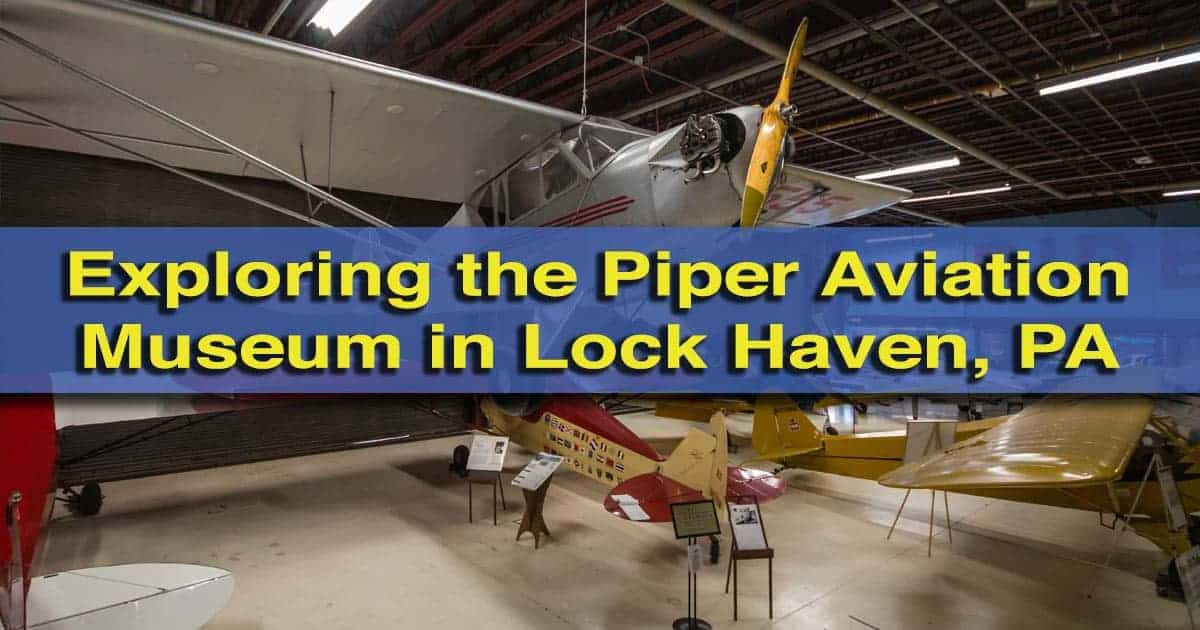 Piper Aviation Museum in Lock Haven, Pennsylvania