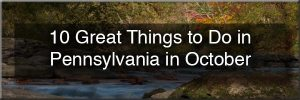 Things to do in Pennsylvania in October