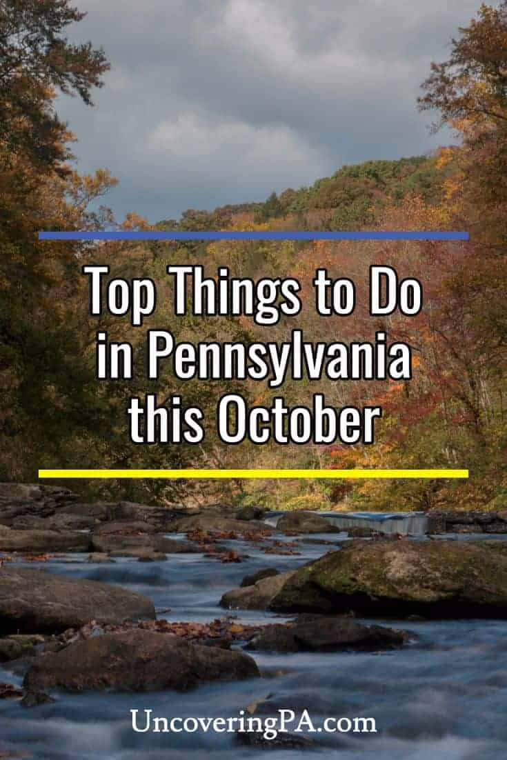The top things to do in Pennsylvania this October