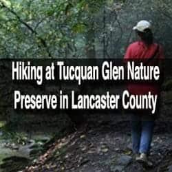 Hiking at Tucquan Glen Nature Preserve in Lancaster County