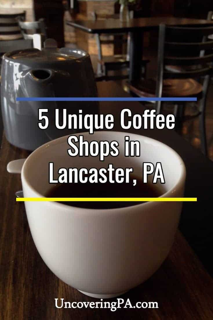 5 Unique Coffee Shops in Lancaster, Pennsylvania