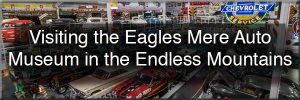 Visiting the Eagles Mere Auto Museum