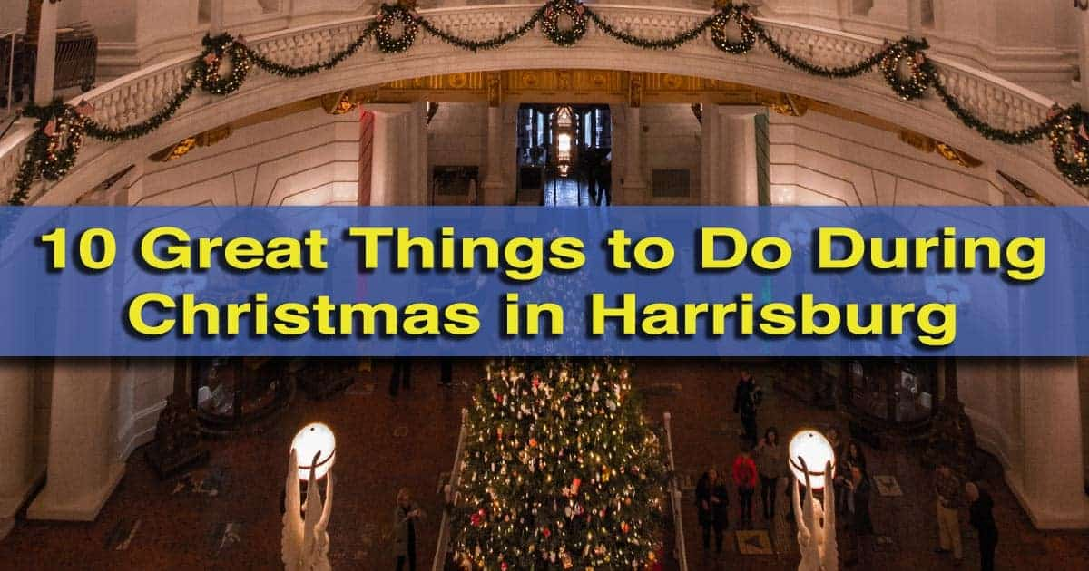 Things to do at Christmas in Harrisburg, Pennsylvania