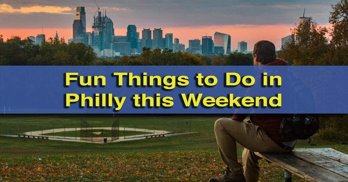 Fun things to do in philly this weekend uncoveringpa for Things to do philadelphia pa