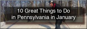 Things to do in PA in January