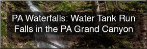 Water Tank Run Falls in Tioga County, PA