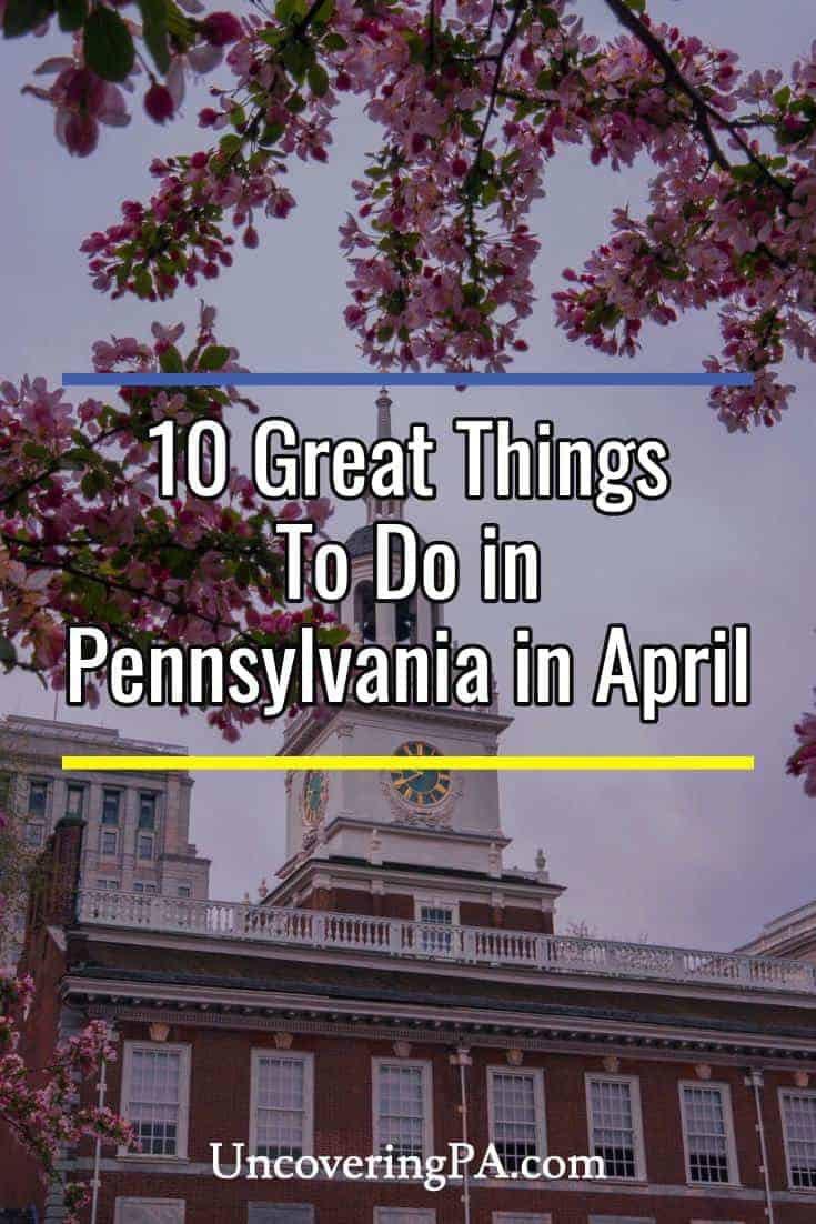 10 Great Things to Do in Pennsylvania in April
