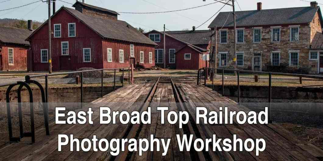 East Broad Top Railroad Photography Workshop in Rockhill, Pennsylvania