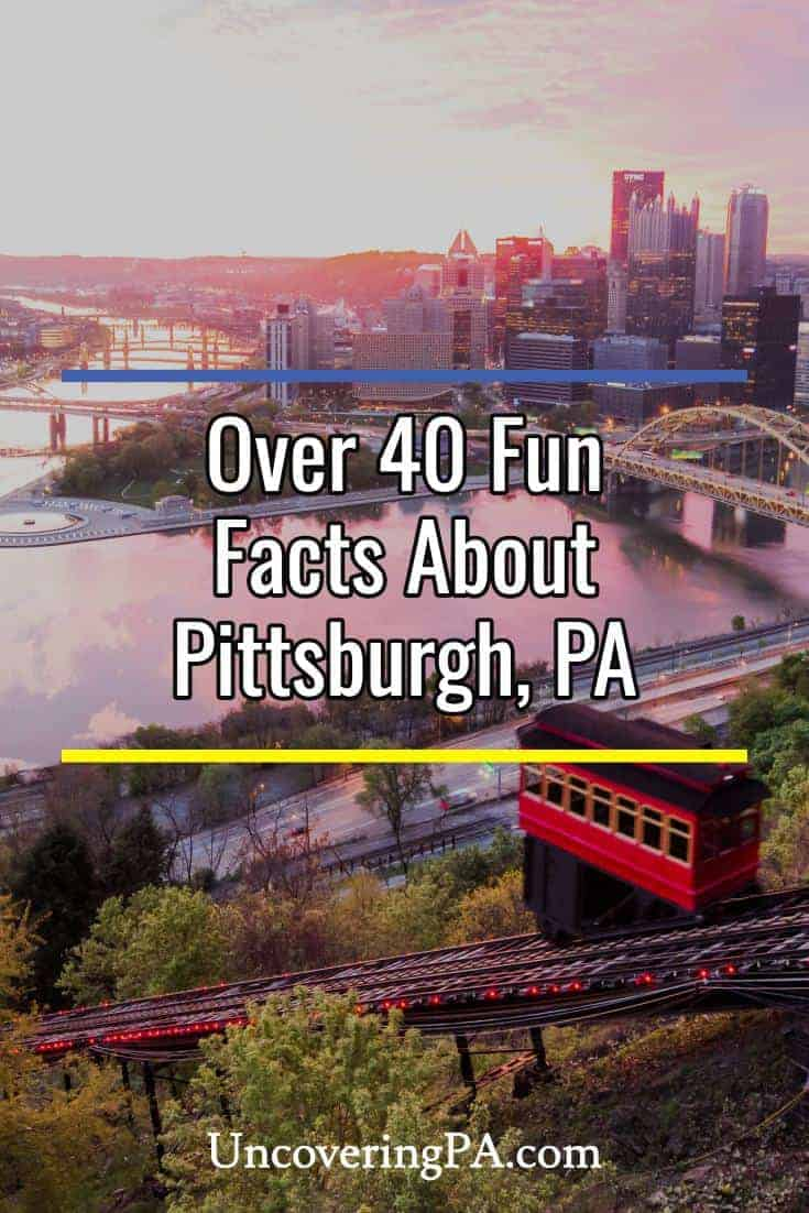 Amazing facts about Pittsburgh, Pennsylvania