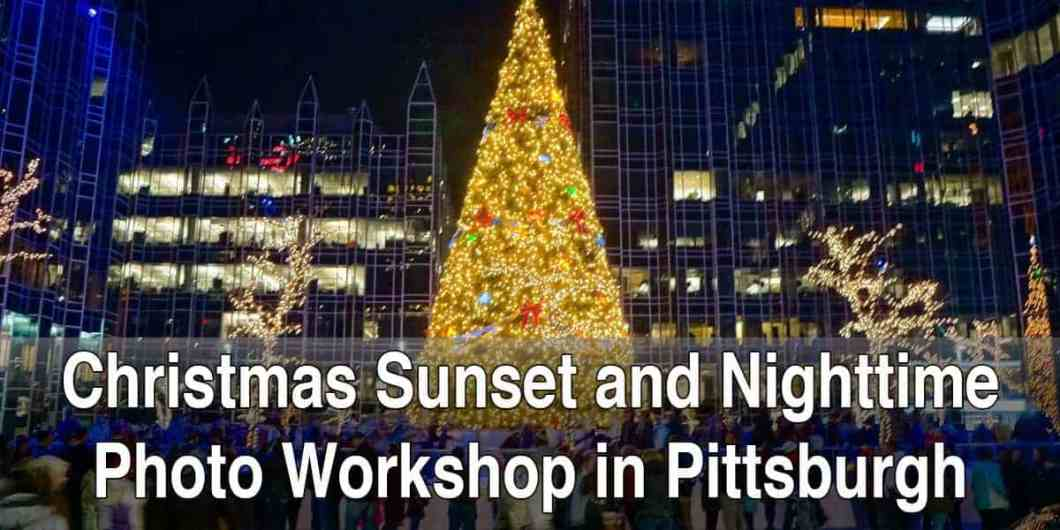 Christmas Sunset and Nighttime Photography Workshop in Pittsburgh, Pennsylvania