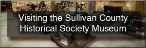 Sullivan County Historical Society Museum