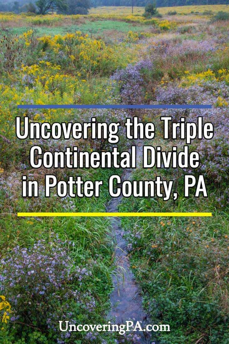 Visiting the Triple Continental Divide in Potter County, Pennsylvania