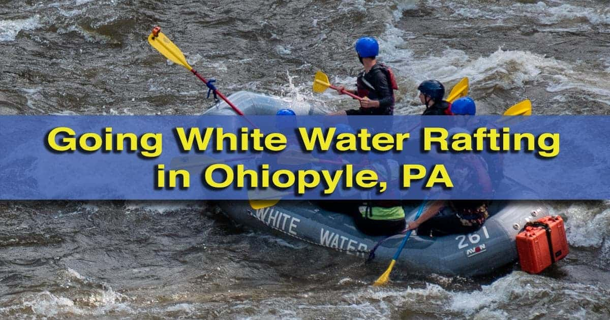 Ohiopyle White water Rafting in PA