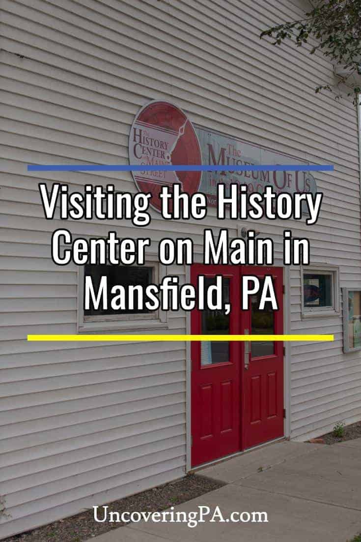 Visiting the History Center on Main in Mansfield, Pennsylvania