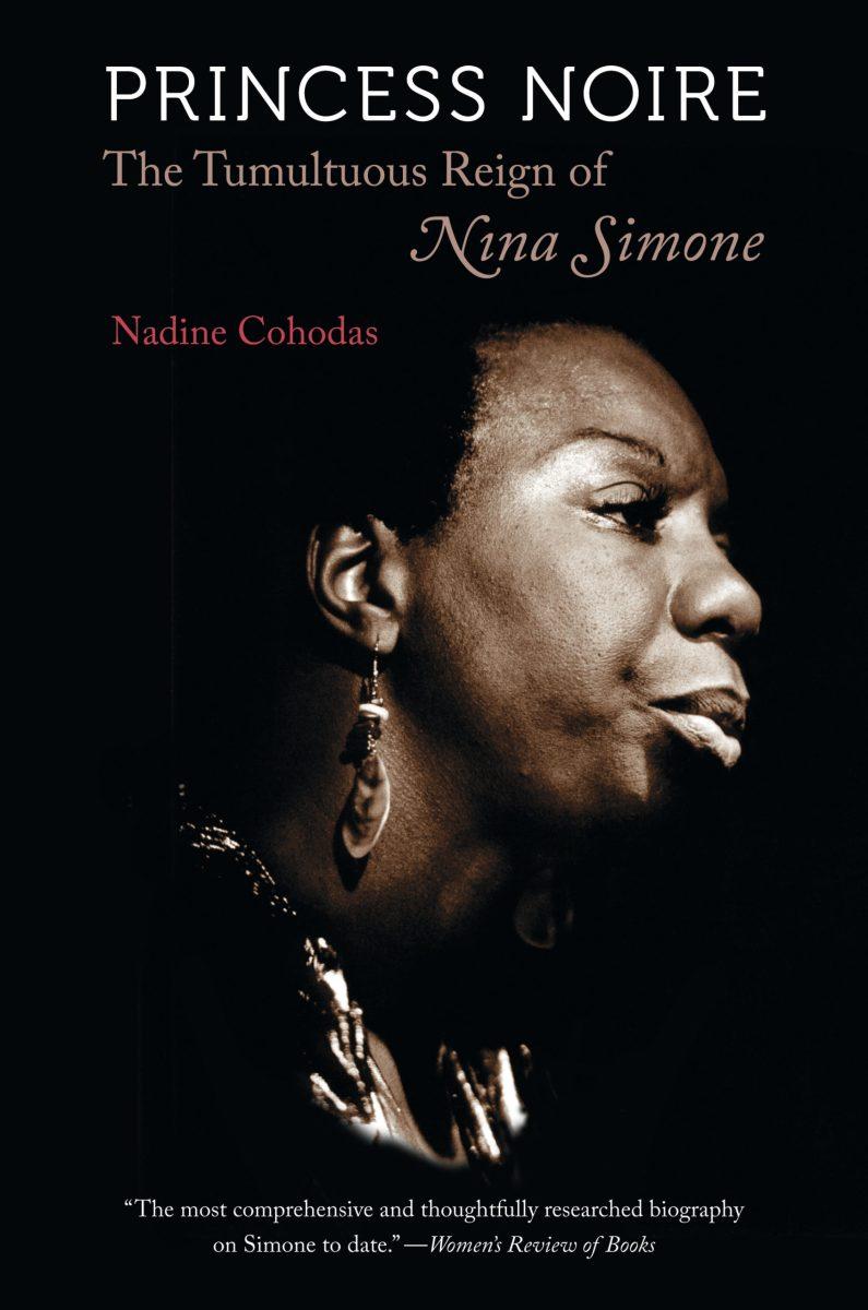 Princess Noire: The Tumultuous Reign of Nina Simone, by Nadine Cohodas