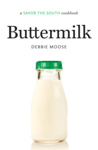 Buttermilk: A Savor the South Cookbook, by Debbie Moose