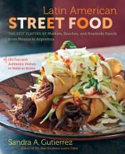 Latin American Street Food by Sandra A. Gutierrez