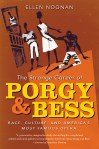 The Strange Career of Porgy and Bess: Race, Culture, and America's Most Famous Opera, by Ellen Noonan