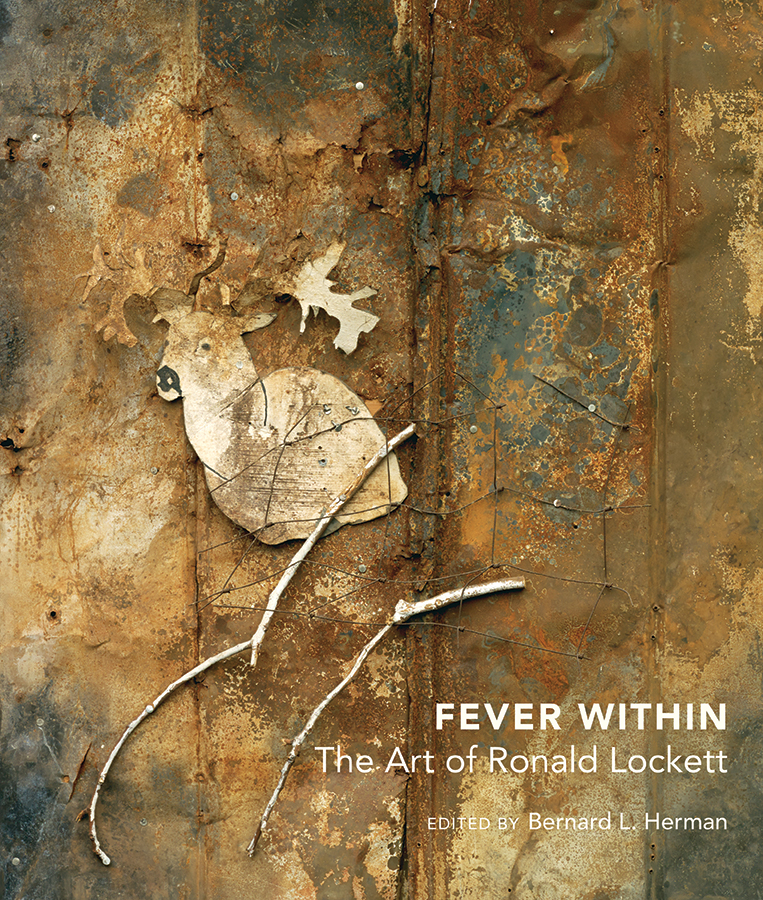 Fever Within: The Art of Ronald Lockett, edited by Bernard L. Herman