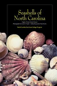 Seashells of North Carolina, By Hugh J. Porter, Lynn Houser, Edited by Jeannie Faris Norris, Photographs by Scott D. Taylor