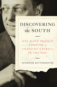 Discovering the South: One Man's Travels through a Changing America in the 1930s, by Jennifer Ritterhouse